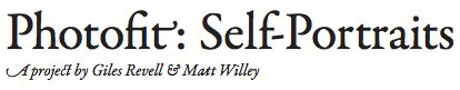 Matt Willey's Photofit Self-Portrait Project